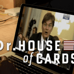 Dr. House of Cards | ZDoggMD.com
