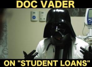 Doc Vader | Student Loans | ZDoggMD.com