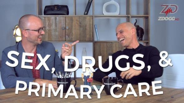 SEX, DRUGS, AND PRIMARY CARE W/ DR. RYAN NEUHOFEL